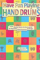 HAVE FUN PLAYING HAND DRUMS (For Bongo, Conga and Djembe Drums) (Book)