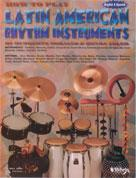 HOW TO PLAY LATIN AMERICAN RHYTHM INSTRUMENTS (Book)