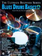 THE ULTIMATE BEGINNER SERIES: Blues Drums Basics, Steps One & Two Combined (Book)